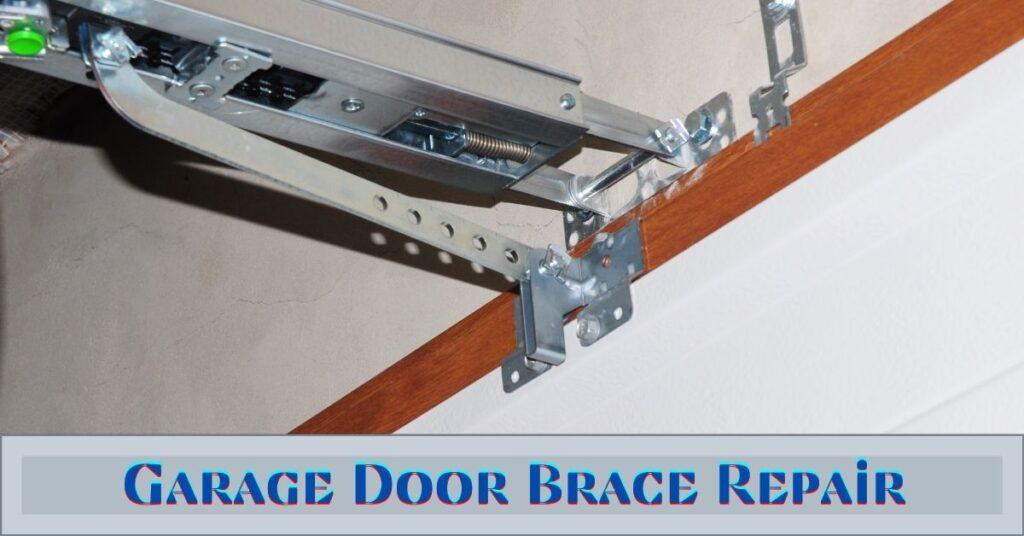 Garage Door Brace Repair