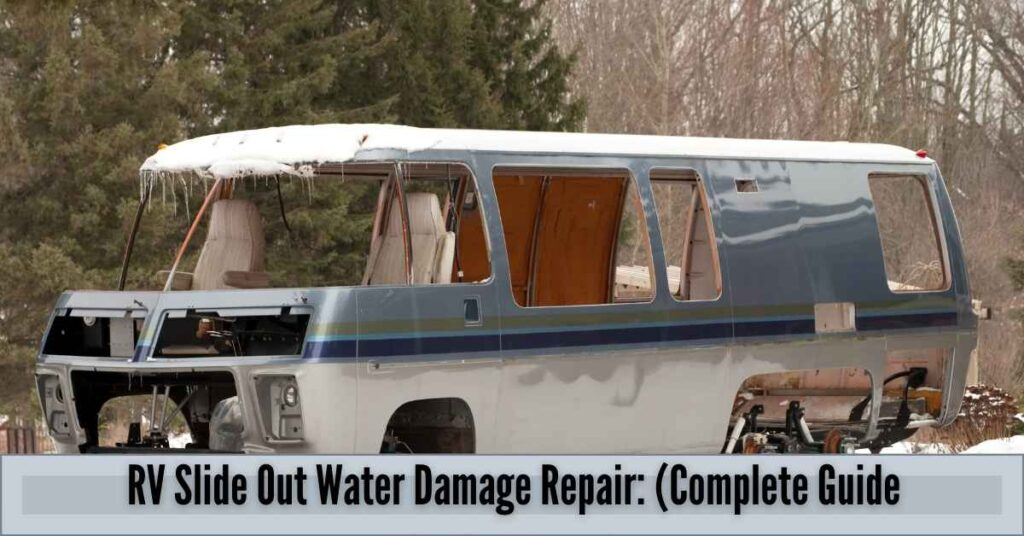 RV Slide Out Water Damage Repair: (Complete Guide For Beginners)