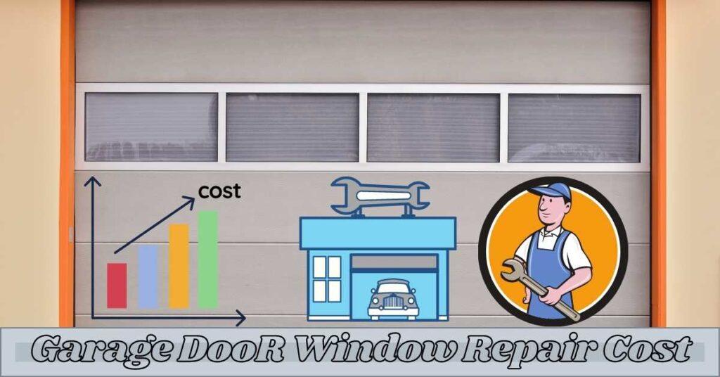 garage Garage door window Repair Cost