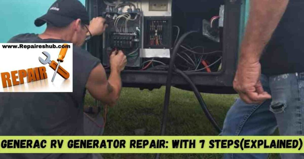Generac RV Generator Repair With 7 Steps(Explained)
