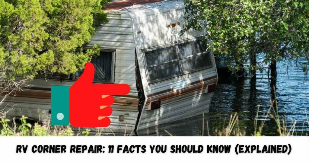 RV Corner Repair: 11 Facts You Should Know (Explained)