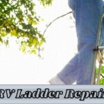 RV ladder repair: With 6 advice(Explained)